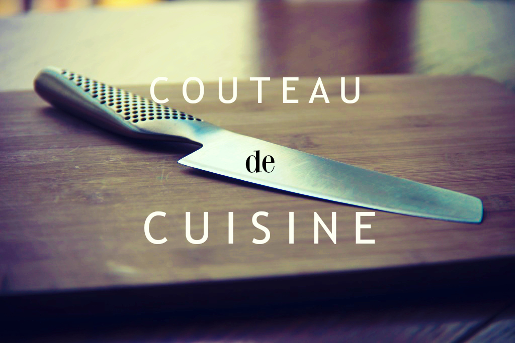 Comment utiliser un couteau de cuisine for Type de couteau cuisine
