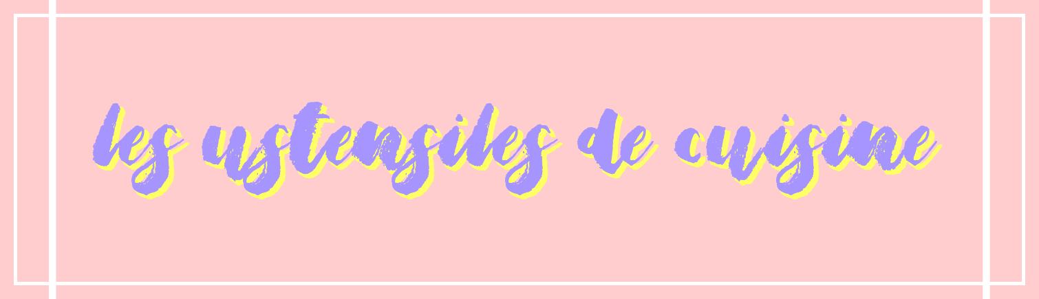 les ustensiles de cuisine | traduction anglais-français